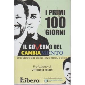 I Libri Di Libero - I Primi 100 Giorni  - Il governo  del cambiamento.