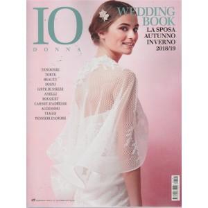 Io Donna Wedding Book - La sposa autunno inverno 2018/19 - semestrale - n. 2 - settembre 2018