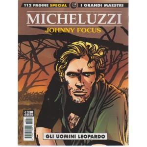 I Grandi Maestri Special - Micheluzzi Johnny Focus - Gli uomini leopardo - n. 19 - 13 settembre 2018 - mensile