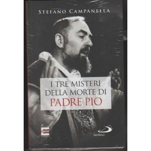 Padre Pio i misteri della morte - settembre 2018 - di Stefano Campanella