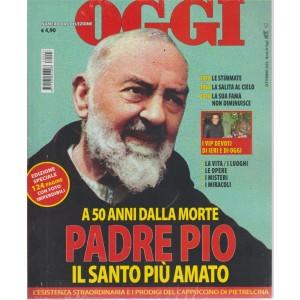 Nomi Di Oggi - Padre Pio  - numero da collezione - settembre 2018 - 124 pagine con foto imperdibili