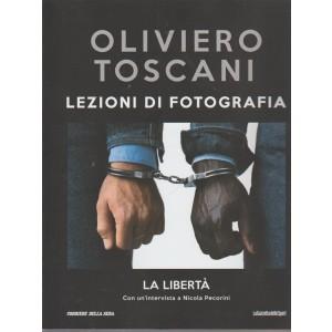 Oliviero Toscani - Lezioni di fotografia -  La libertà - n. 30 - settimanale