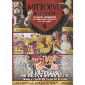 Medioevo Misterioso - La Prodigiosa Medicina medievale - n. 7 - bimestrale - ottobre - novembre 2018