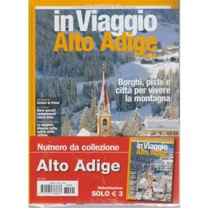 In viaggio Alto Adige - numero da collezione n. 220 - gennaio 2016 -