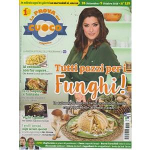La prova del cuoco  magazine - n. 159 - 26 settembre - 9 ottobre 2018 - in edicola ogni 14 giorni un mercoledi si, uno no