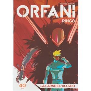 """Orfani serie RINGO-settimanale n.40""""La Carne e L'acciaio""""by Corriere della Sera"""