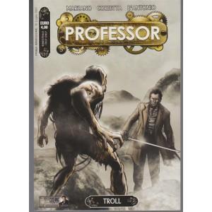 "The Professor - bimesrale n. 5 Agosto 2017 - ""TROLL"""