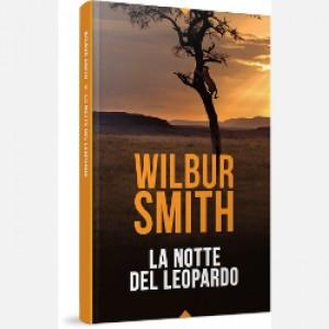 OGGI - I grandi romanzi di Wilbur Smith La notte del leopardo