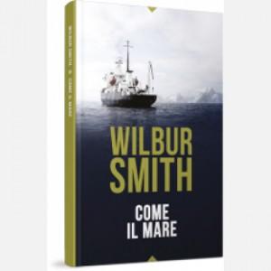 OGGI - I grandi romanzi di Wilbur Smith Come il mare