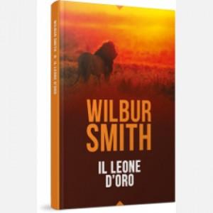 OGGI - I grandi romanzi di Wilbur Smith Il leone d'oro