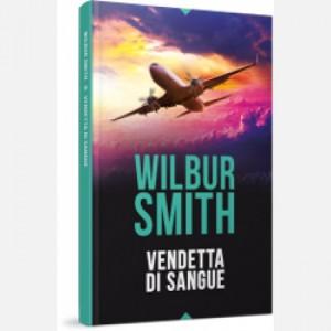 OGGI - I grandi romanzi di Wilbur Smith Vendetta di sangue