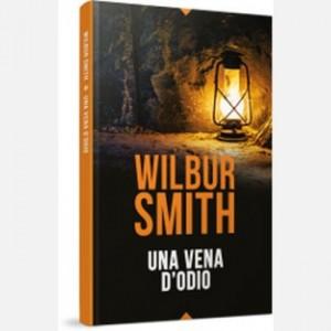 OGGI - I grandi romanzi di Wilbur Smith Una vena d'odio