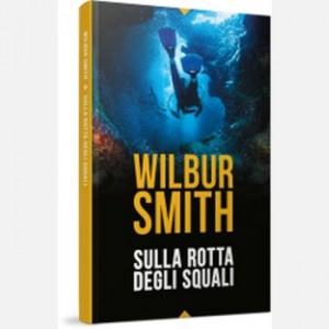 OGGI - I grandi romanzi di Wilbur Smith Sulla rotta degli squali
