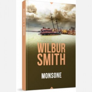 OGGI - I grandi romanzi di Wilbur Smith Monsone