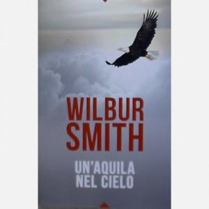 OGGI - I grandi romanzi di Wilbur Smith Un' aquila nel cielo