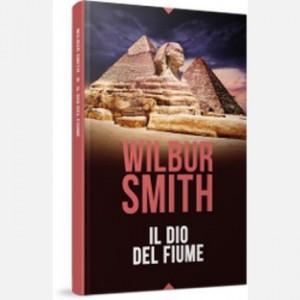 OGGI - I grandi romanzi di Wilbur Smith Il Dio del fiume