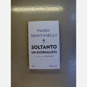 Storia d'Italia di Indro Montanelli Soltanto un giornalista
