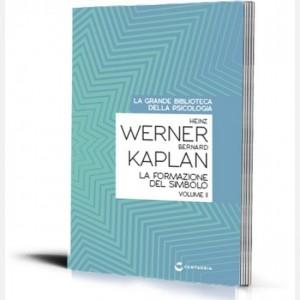 La grande biblioteca della psicologia (ed. 2018) La formazione del simbolo (vol 2) di Henz Werner e Bernard Kaplan