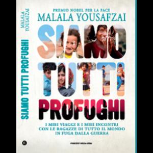 I libri del Corriere della Sera Malala - Siamo tutti profughi