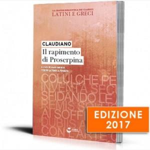 La grande biblioteca dei classici latini e greci (ed. 2017) Claudiano - Il rapimento di Proserpina