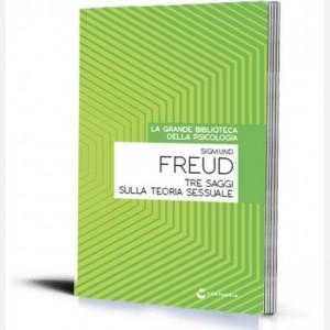 La grande biblioteca della psicologia (ed. 2018) Tre saggi sulla teoria sessuale di Sigmund Freud