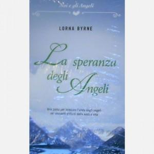 OGGI - Noi e gli Angeli La speranza degli angeli di Lorna Byrne