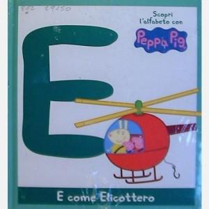 OGGI - Scopri l'alfabeto con Peppa Pig E come elicottero