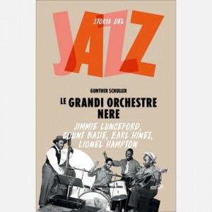 Storia del Jazz Le grandi orchestre nere (Jimmie Lunceford, Count Basie, Earl Hines, Lionel Hampton)