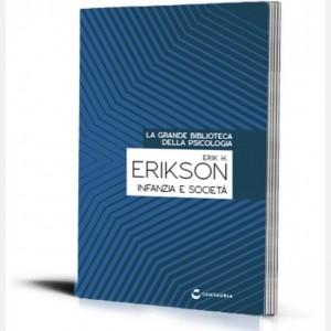 La grande biblioteca della psicologia (ed. 2018) Infanzia e società di Erik H. Erikson