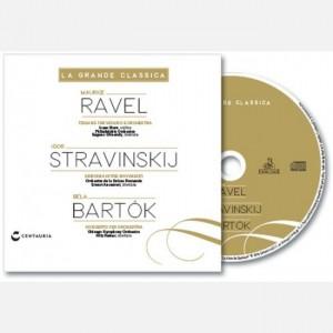 La grande classica Ravel - Stravinskij - Bartók
