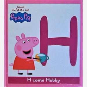 OGGI - Scopri l'alfabeto con Peppa Pig H come Hobby