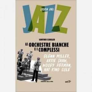 Storia del Jazz Le orchestre bianche e i complessi