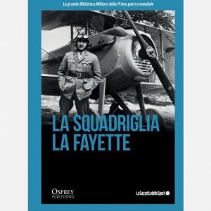 La grande Biblioteca Militare della Prima guerra mondiale La Squadriglia La Fayette