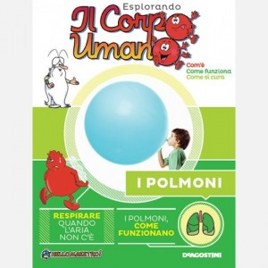 """Esplorando il Corpo Umano - 27esima edizione Fascicolo """"I polmoni"""" + DVD in HD"""
