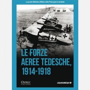 La grande Biblioteca Militare della Prima guerra mondiale Le forze aeree tedesche 1914-18