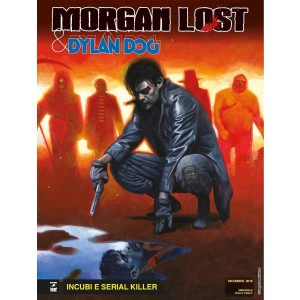 Morgan Lost & Dylan Dog - N° 1 - Incubi E Serial Killer - Bonelli Editore