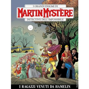 Martin Mystere - N° 360 - I Ragazzi Venuti Da Hamelin - Bonelli Editore