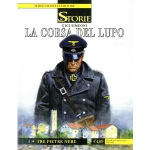 Storie - N° 76 - La Corsa Del Lupo - 1 Tre Pietre Nere - Bonelli Editore