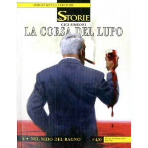 Storie - N° 77 - La Corsa Del Lupo - 2 Nel Nido Del Ragno - Bonelli Editore