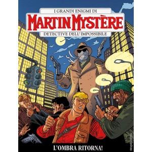 Martin Mystere - N° 361 - L'Ombra Ritorna! - Bonelli Editore