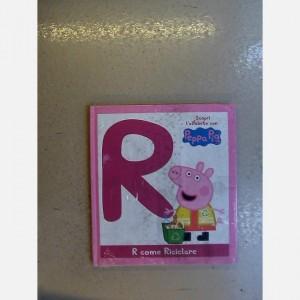 OGGI - Scopri l'alfabeto con Peppa Pig R come Riciclare