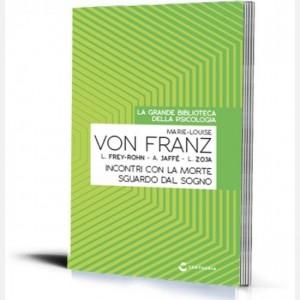 La grande biblioteca della psicologia (ed. 2018) Sguardo sul sogno - Incontri con la morte di Marie Louise Von Franz