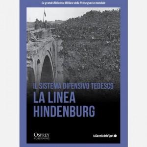 La grande Biblioteca Militare della Prima guerra mondiale Il sistema difensivo tedesco. La Linea Hindenburg.