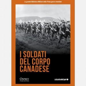 La grande Biblioteca Militare della Prima guerra mondiale I soldati del Corpo Canadese