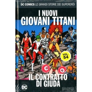 Dc Comics Le Grandi Storie... - N° 54 - Nuovi Giovani Titani: Il Contratto Di Giuda - Rw Lion