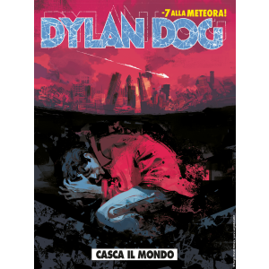 Dylan Dog N.393 - Casca il mondo