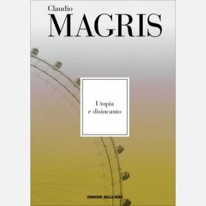 Le opere di Claudio Magris Utopia e disincanto