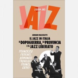 Storia del Jazz Il Dopoguerra, la provincia e il jazz liberato