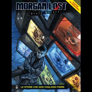 Morgan Lost Black Novels N.6 - Le storie che non vogliono finire