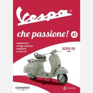 Vespa che passione! Vespa 150 1955
